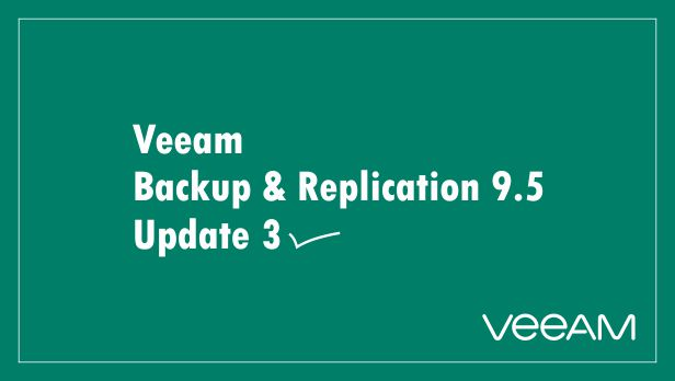 Veeam Backup & Replication 9.5 – UPDATE 3